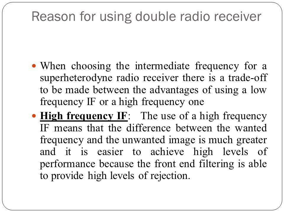 Reason for using double radio receiver