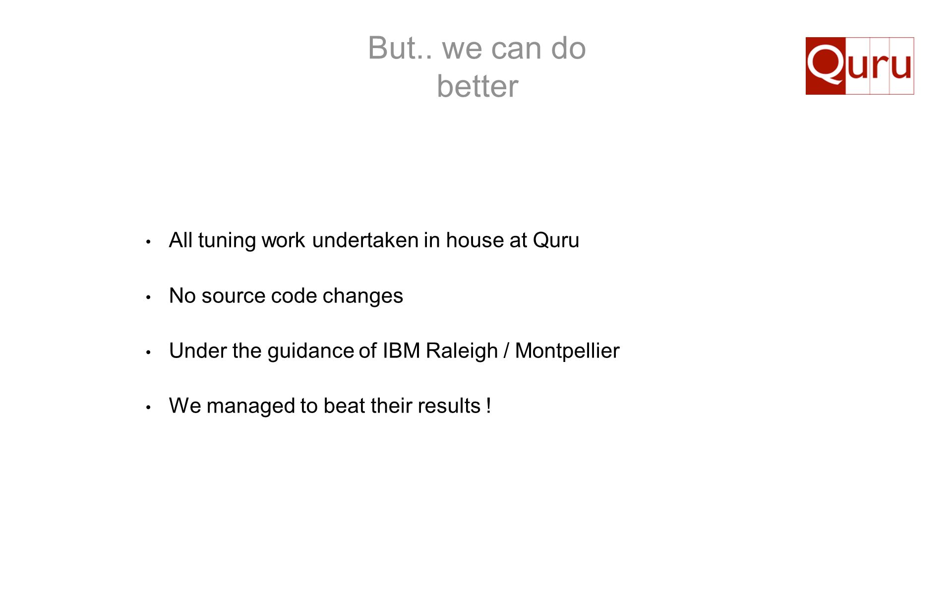 But.. we can do better All tuning work undertaken in house at Quru