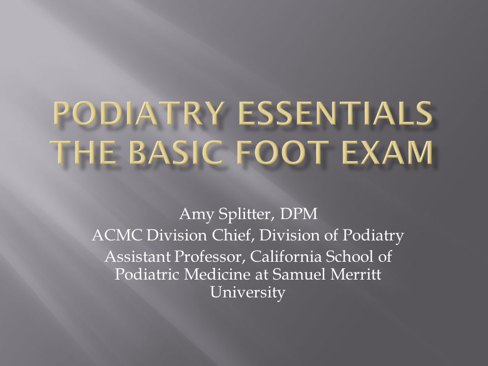 Podiatry essentials the basic foot exam