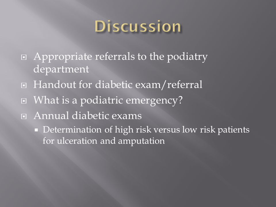 Discussion Appropriate referrals to the podiatry department