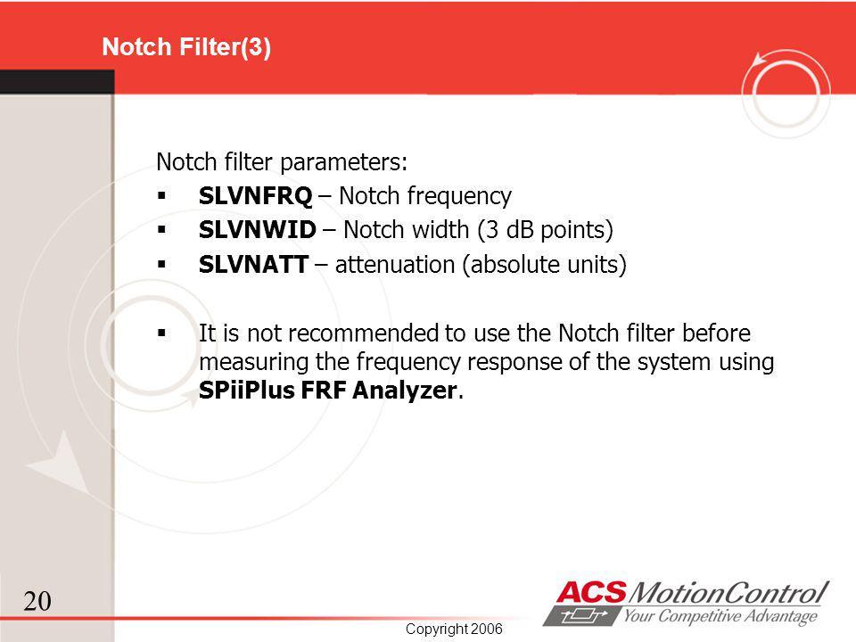 Notch Filter(3) Notch filter parameters: SLVNFRQ – Notch frequency