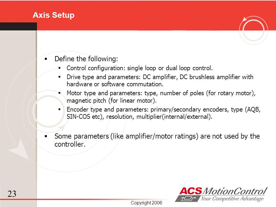 Axis Setup Define the following: