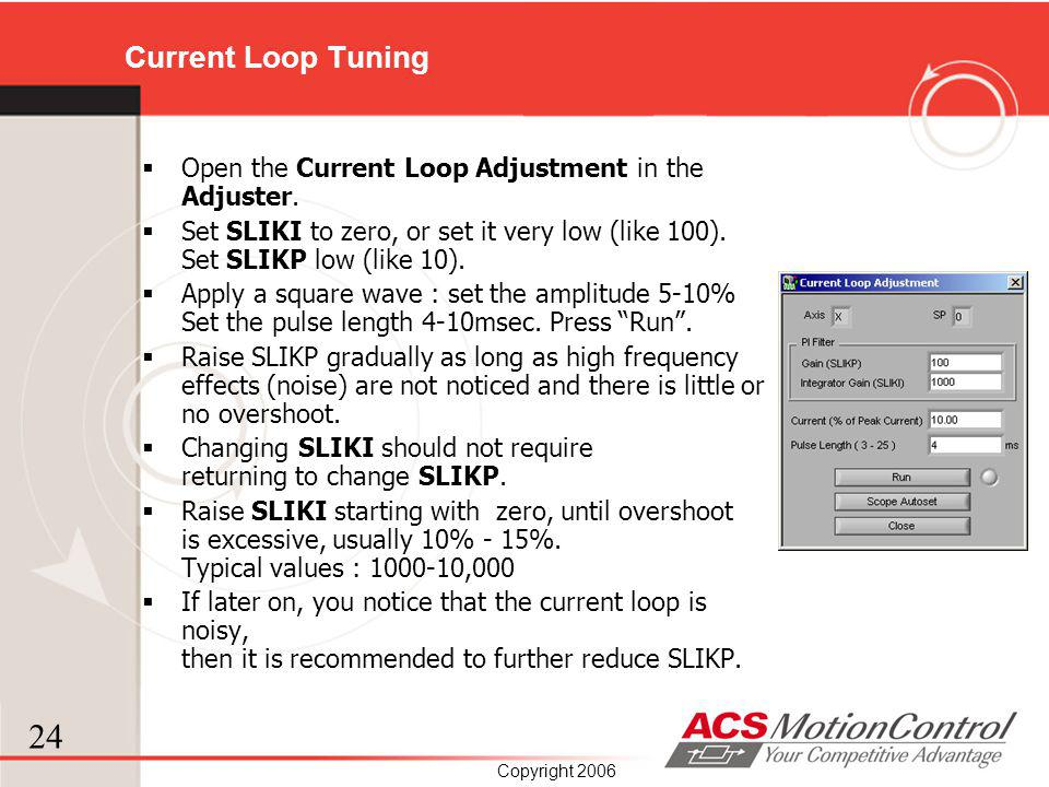 Current Loop Tuning Open the Current Loop Adjustment in the Adjuster.