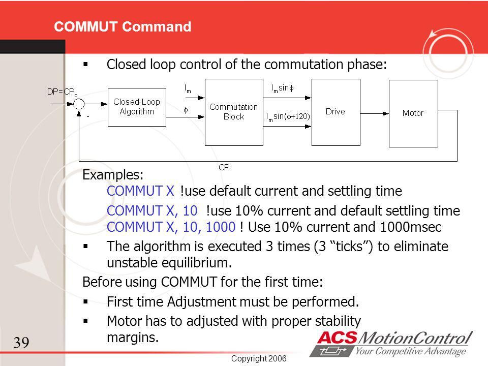 COMMUT Command Closed loop control of the commutation phase:
