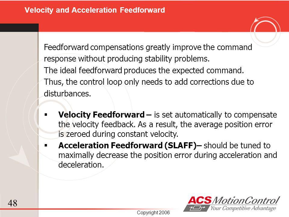 Velocity and Acceleration Feedforward