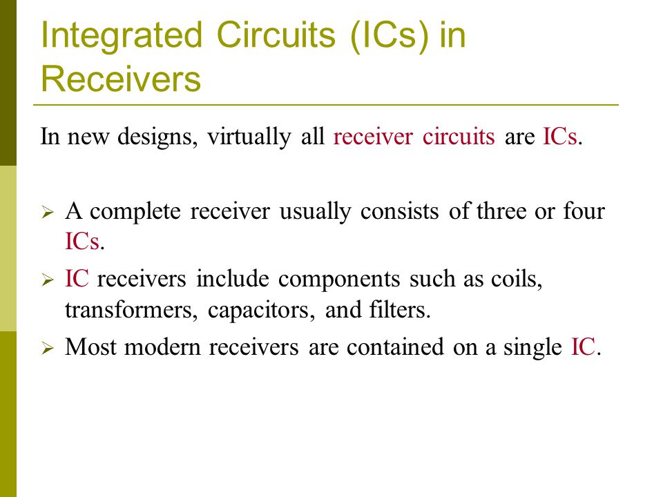 Integrated Circuits (ICs) in Receivers