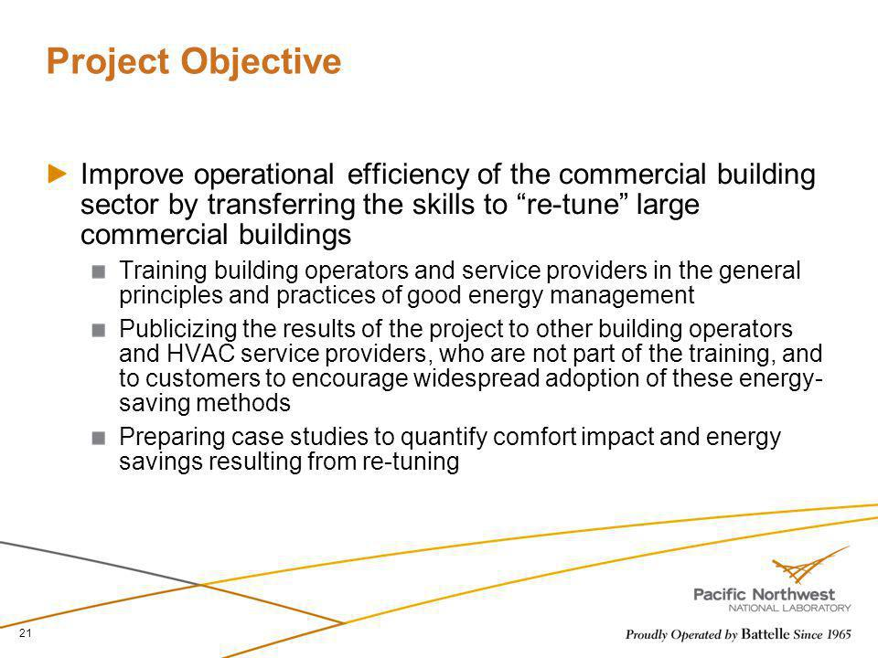 Project Objective Improve operational efficiency of the commercial building sector by transferring the skills to re-tune large commercial buildings.