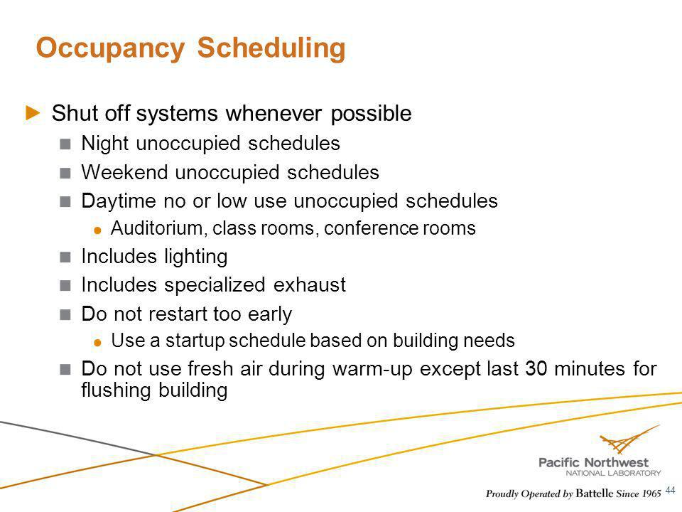Occupancy Scheduling Shut off systems whenever possible