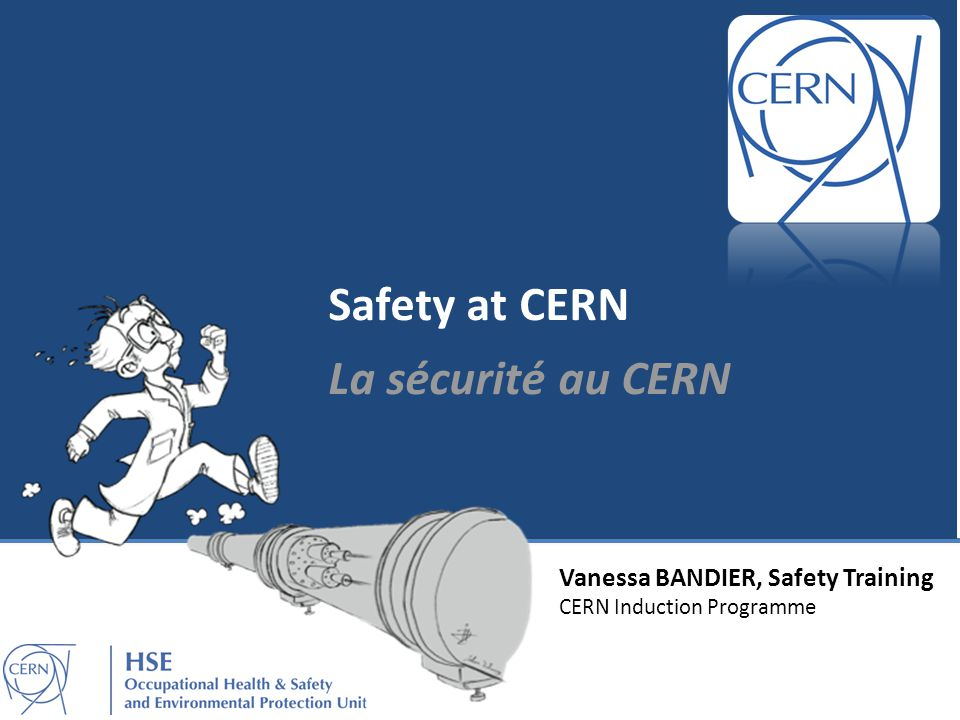 Safety at CERN La sécurité au CERN