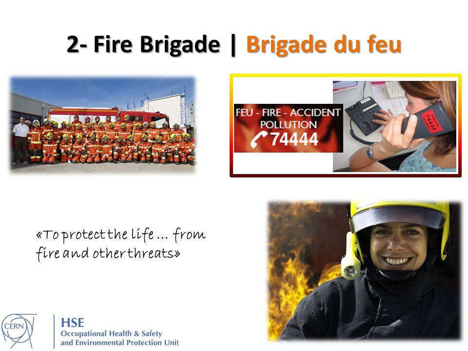 2- Fire Brigade | Brigade du feu