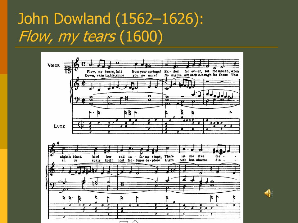 John Dowland (1562–1626): Flow, my tears (1600)