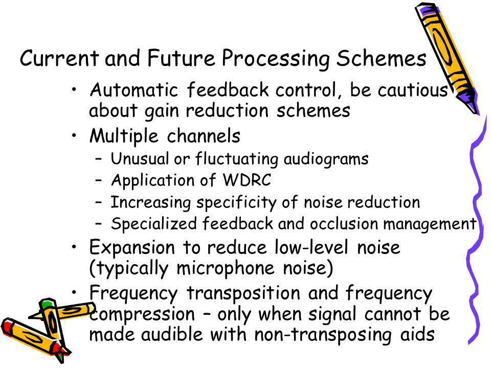 Current and Future Processing Schemes