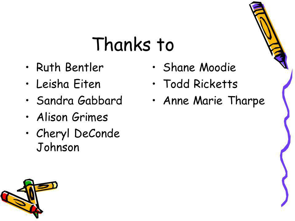 Thanks to Ruth Bentler Leisha Eiten Sandra Gabbard Alison Grimes