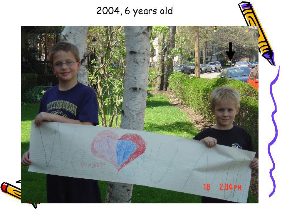 2004, 6 years old