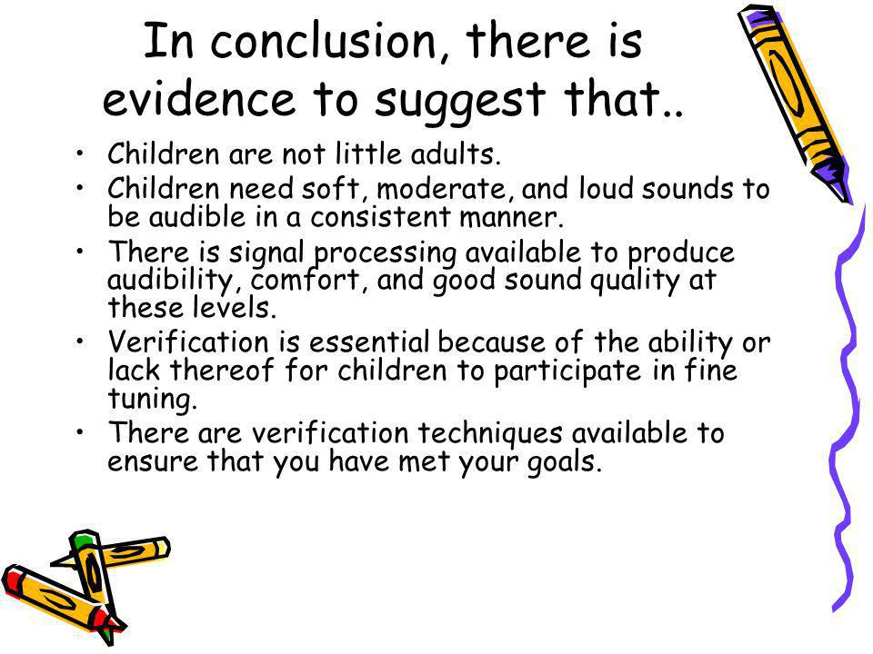 In conclusion, there is evidence to suggest that..