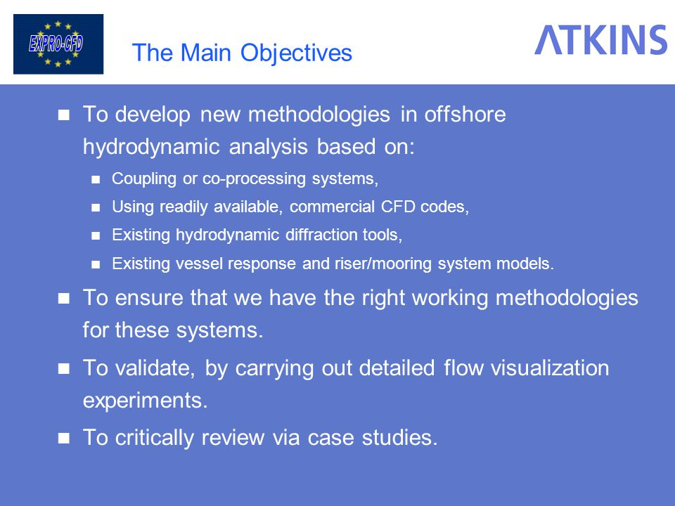 The Main Objectives To develop new methodologies in offshore hydrodynamic analysis based on: Coupling or co-processing systems,