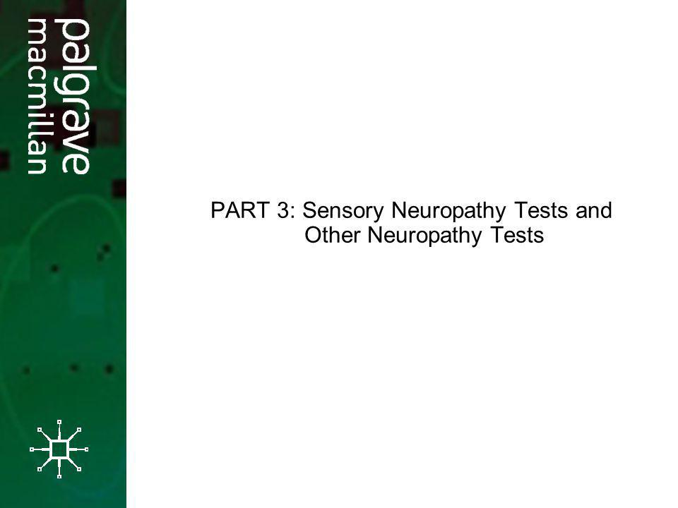 PART 3: Sensory Neuropathy Tests and Other Neuropathy Tests