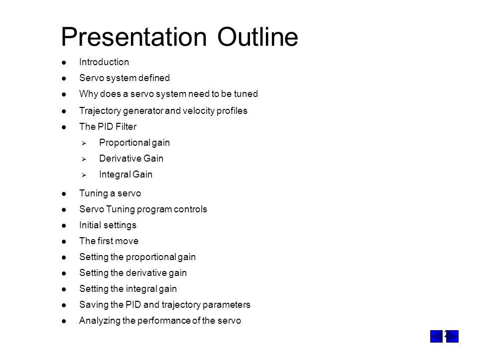 Presentation Outline Introduction Servo system defined