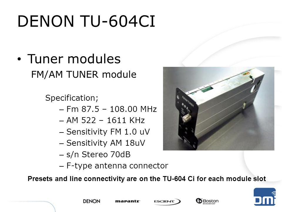 DENON TU-604CI Tuner modules FM/AM TUNER module Specification;