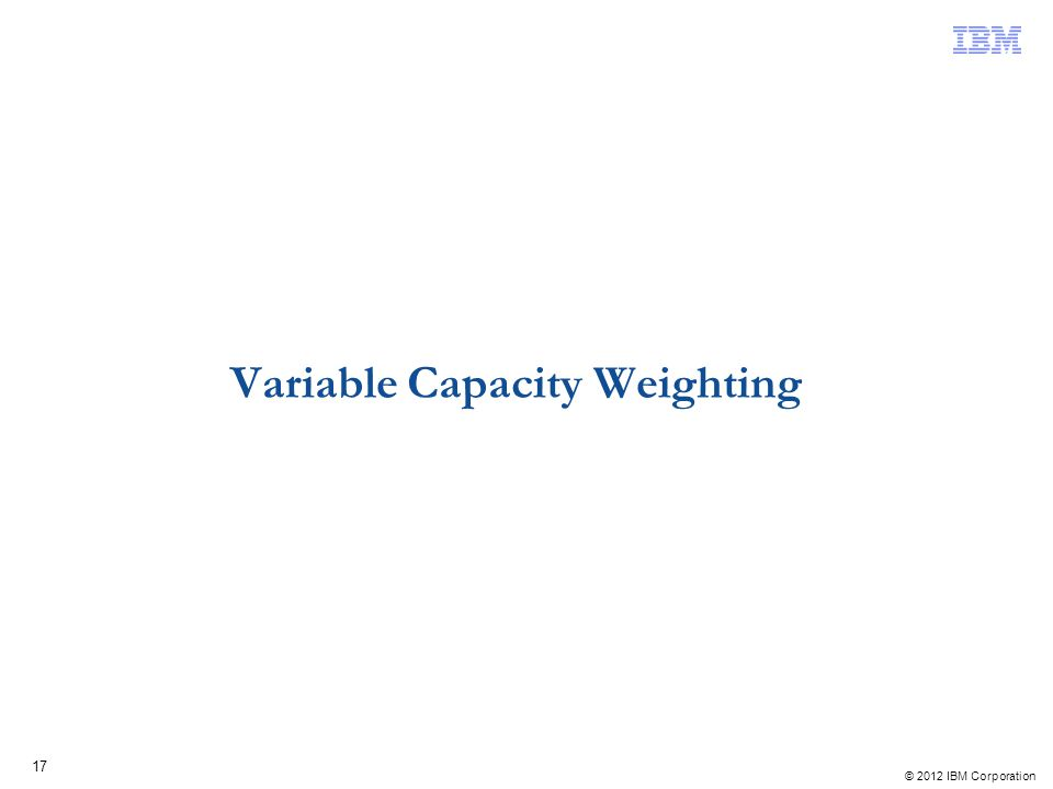 Variable Capacity Weighting
