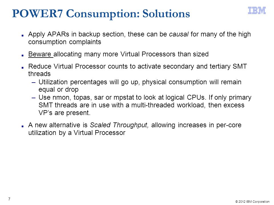 POWER7 Consumption: Solutions