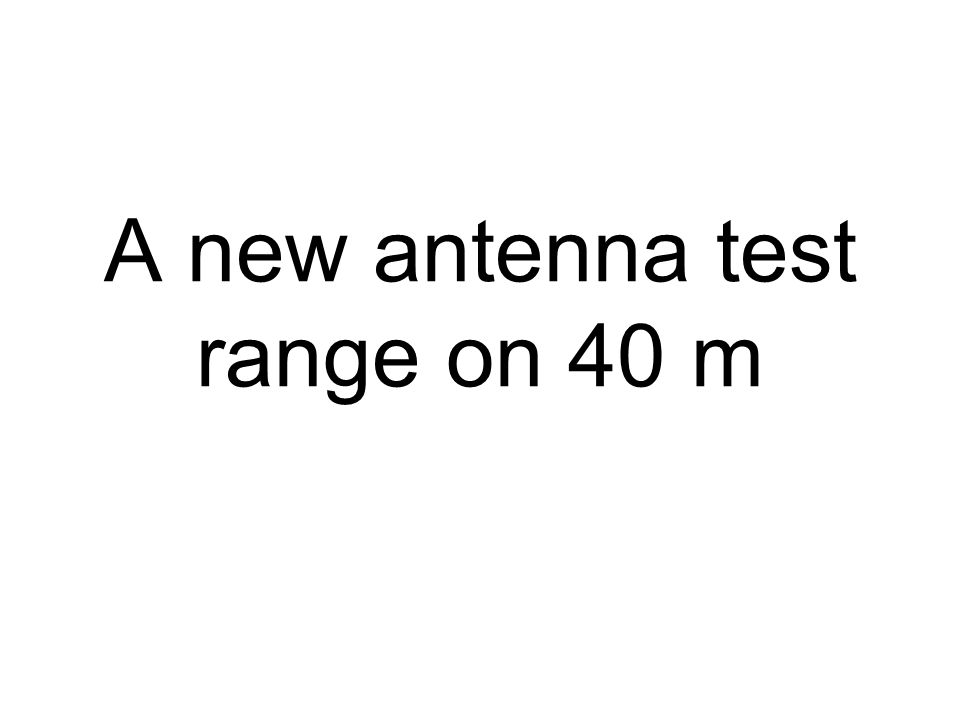 A new antenna test range on 40 m