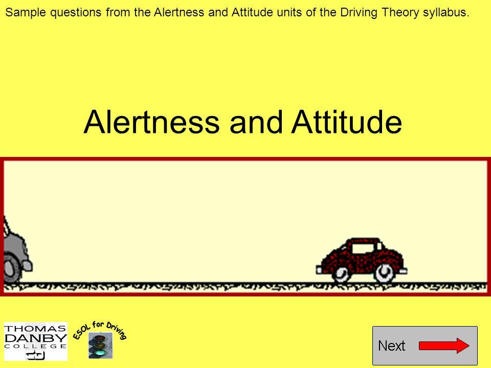 Alertness and Attitude
