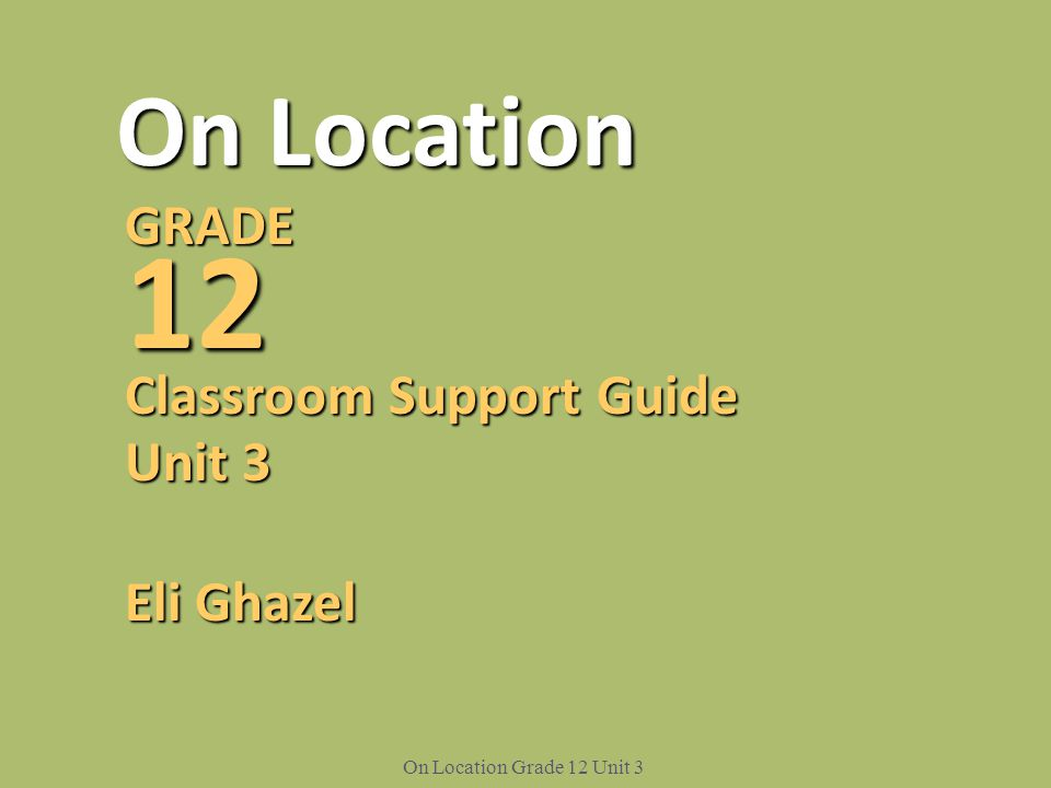 12 On Location GRADE Classroom Support Guide Unit 3 Eli Ghazel