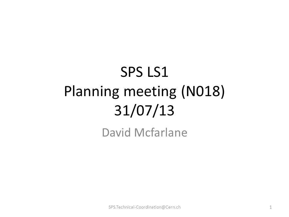 SPS LS1 Planning meeting (N018) 31/07/13