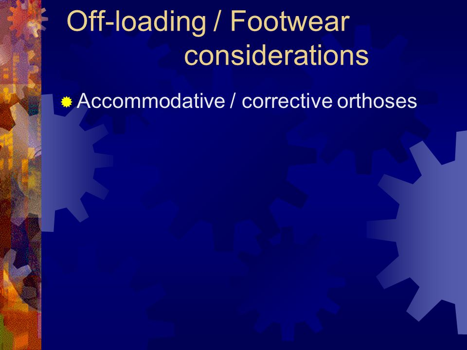 Off-loading / Footwear considerations