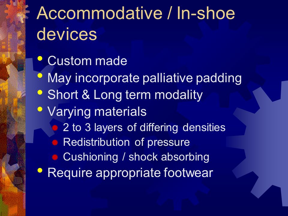 Accommodative / In-shoe devices