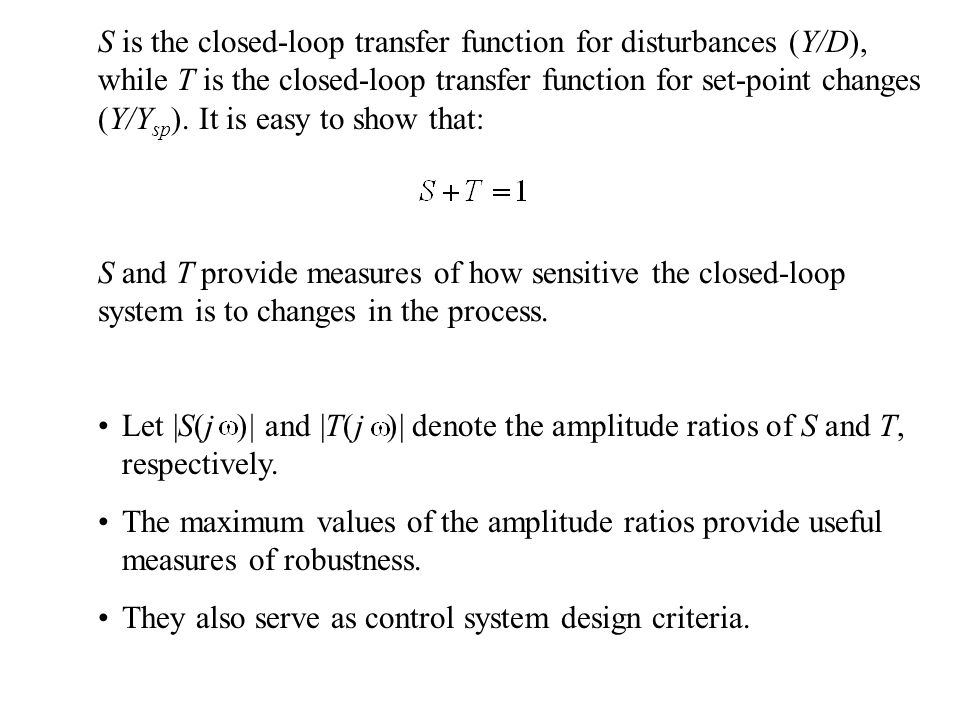 They also serve as control system design criteria.