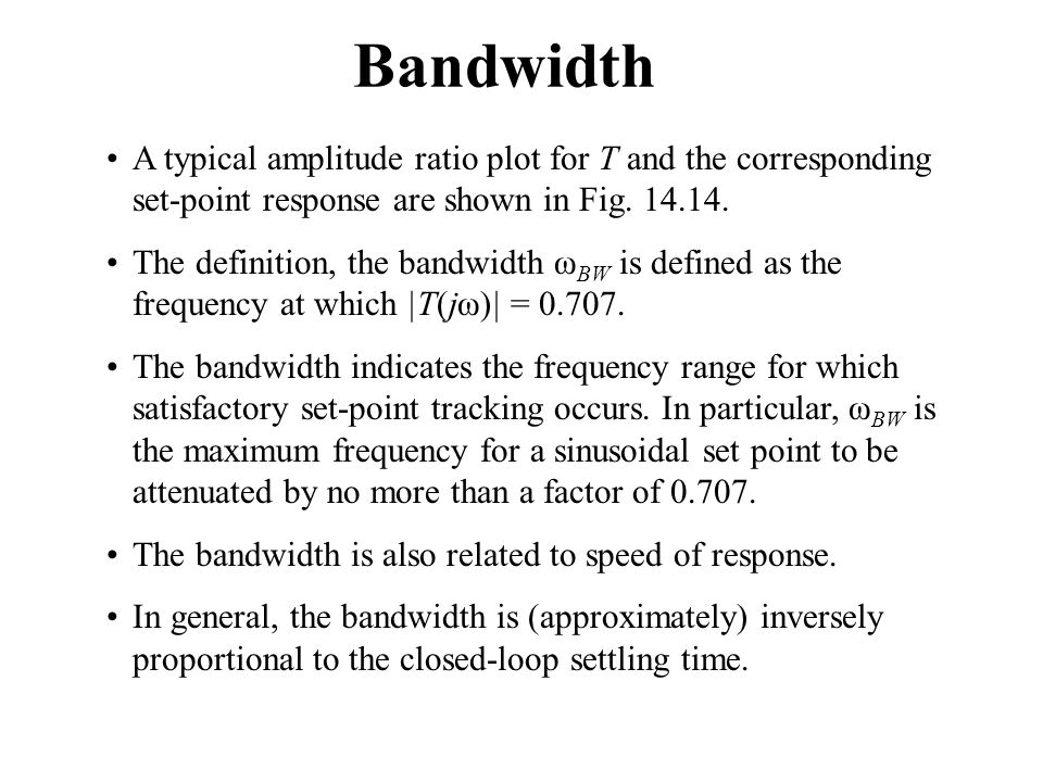 Bandwidth A typical amplitude ratio plot for T and the corresponding set-point response are shown in Fig. 14.14.