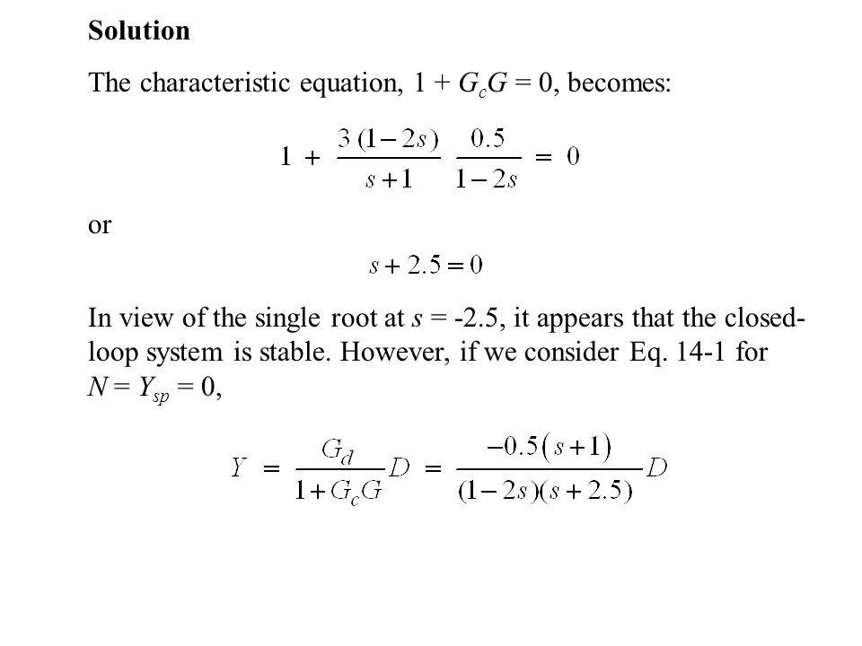 Solution The characteristic equation, 1 + GcG = 0, becomes: or.