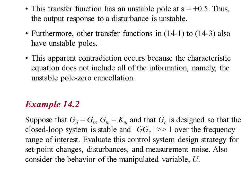 This transfer function has an unstable pole at s = +0. 5