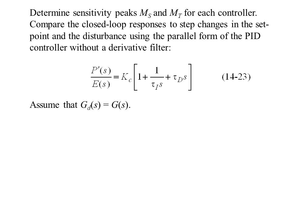 Determine sensitivity peaks MS and MT for each controller