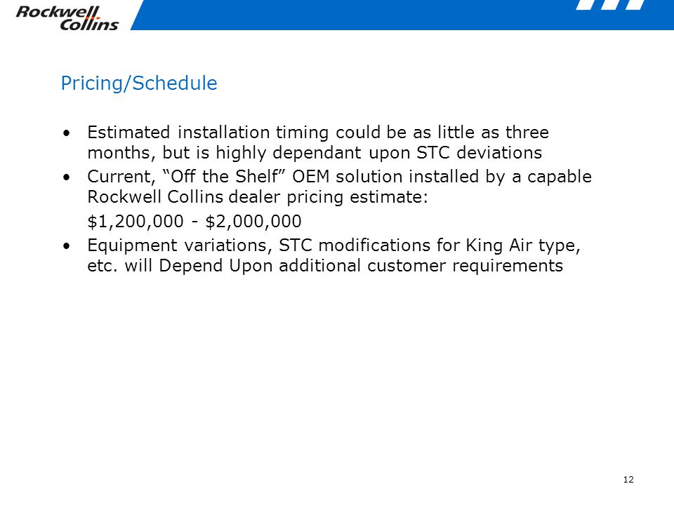 Pricing/Schedule Estimated installation timing could be as little as three months, but is highly dependant upon STC deviations.