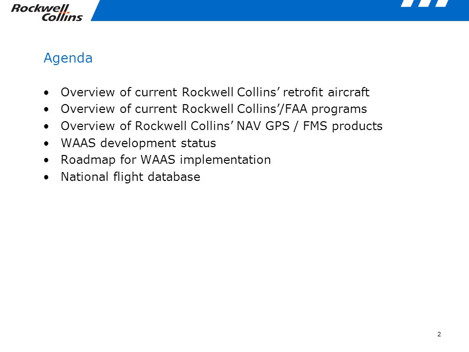 Agenda Overview of current Rockwell Collins' retrofit aircraft