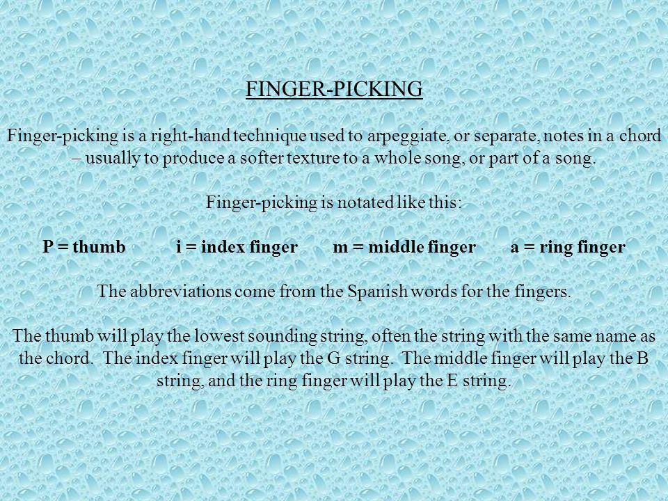 P = thumb i = index finger m = middle finger a = ring finger