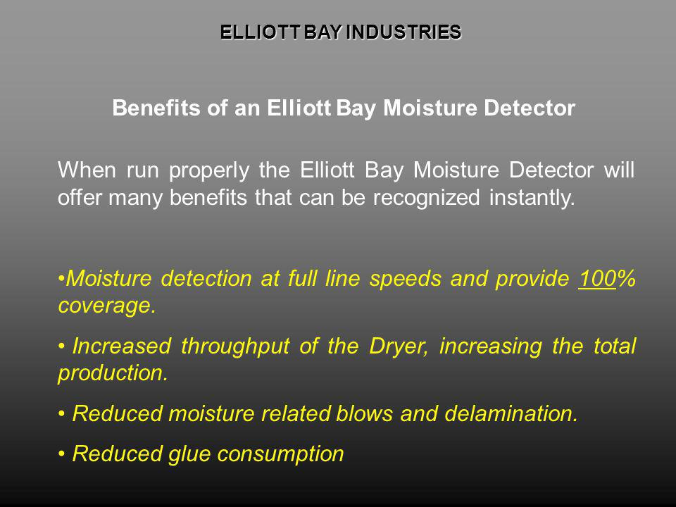 ELLIOTT BAY INDUSTRIES Benefits of an Elliott Bay Moisture Detector
