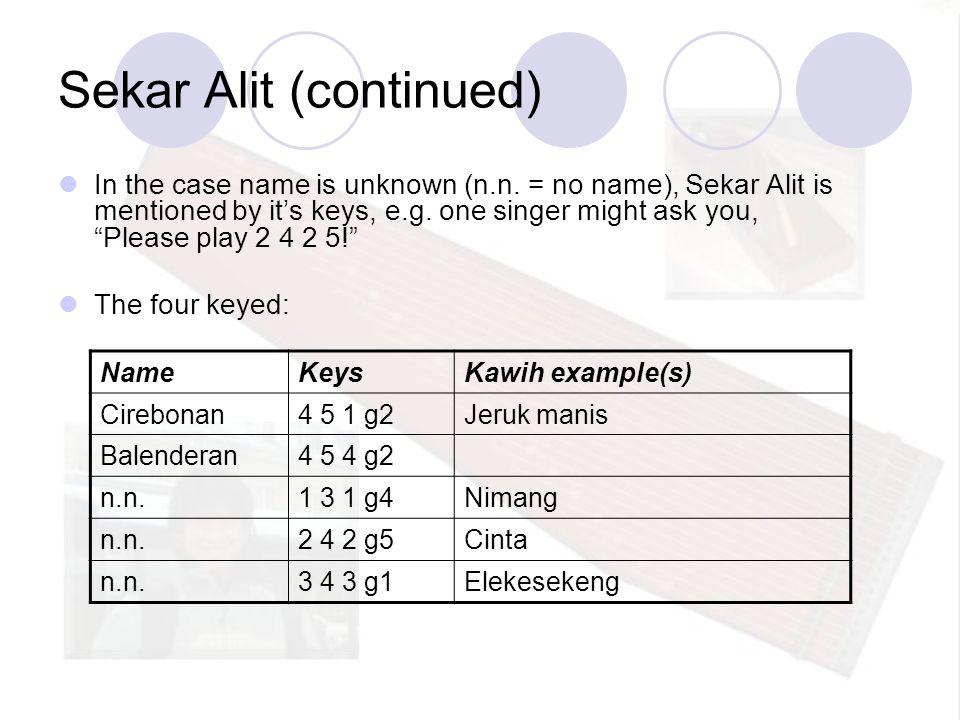 Sekar Alit (continued)