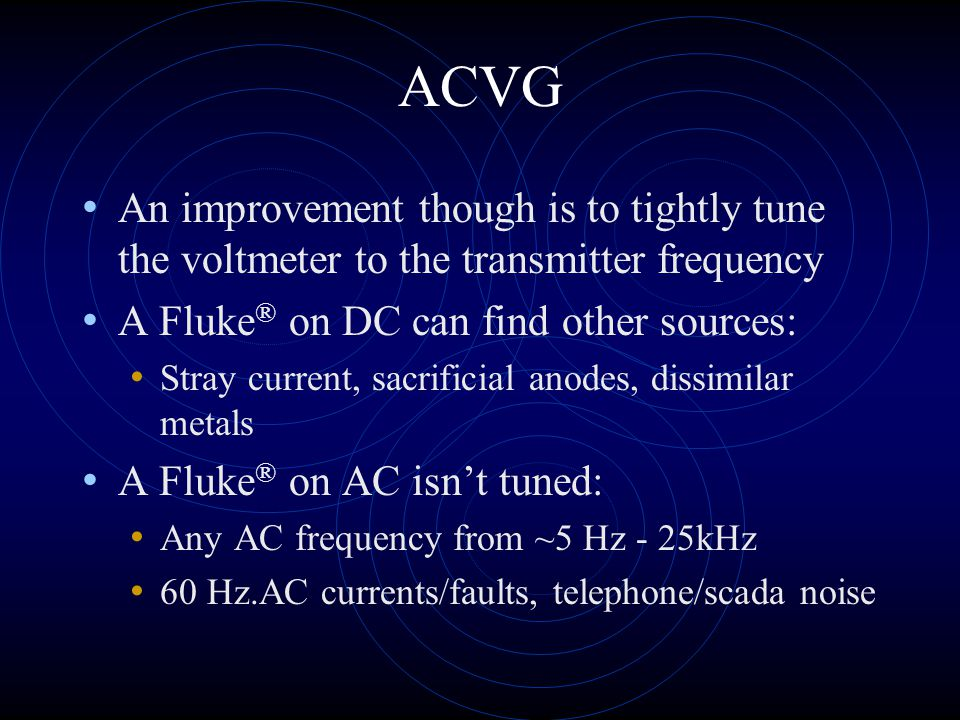 ACVG An improvement though is to tightly tune the voltmeter to the transmitter frequency. A Fluke® on DC can find other sources:
