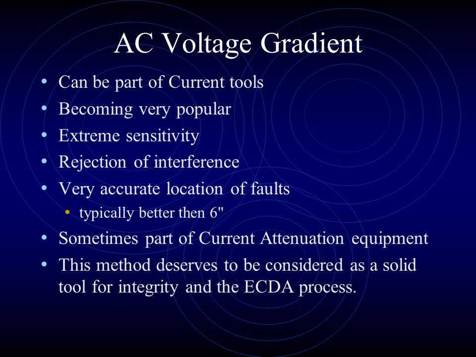 AC Voltage Gradient Can be part of Current tools Becoming very popular