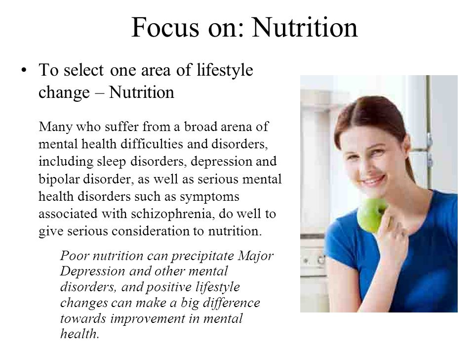 Focus on: Nutrition To select one area of lifestyle change – Nutrition