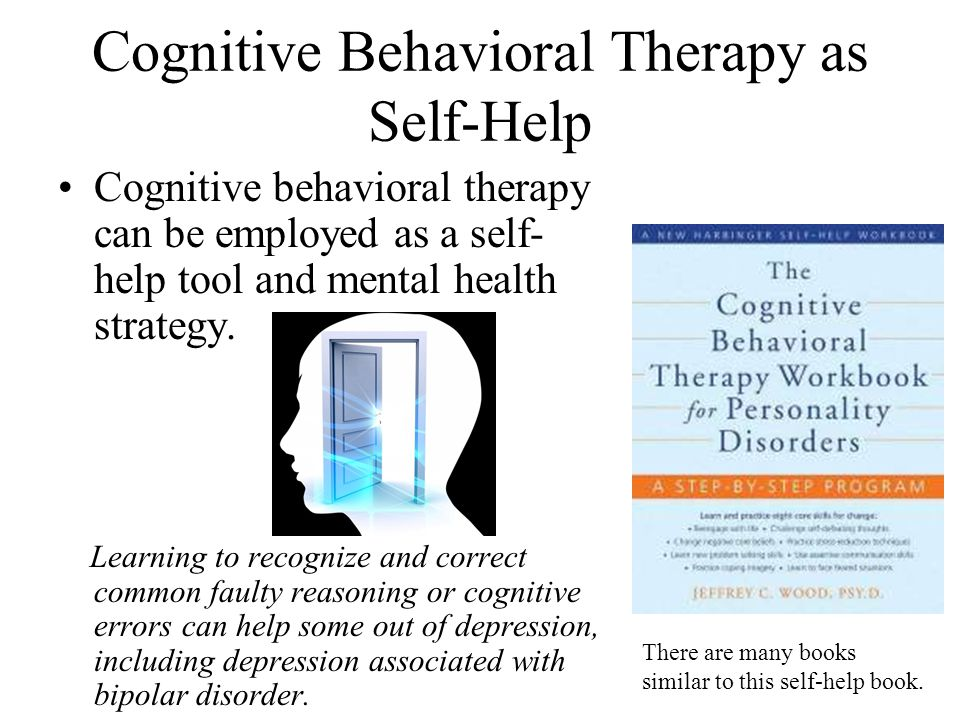 Cognitive Behavioral Therapy as Self-Help