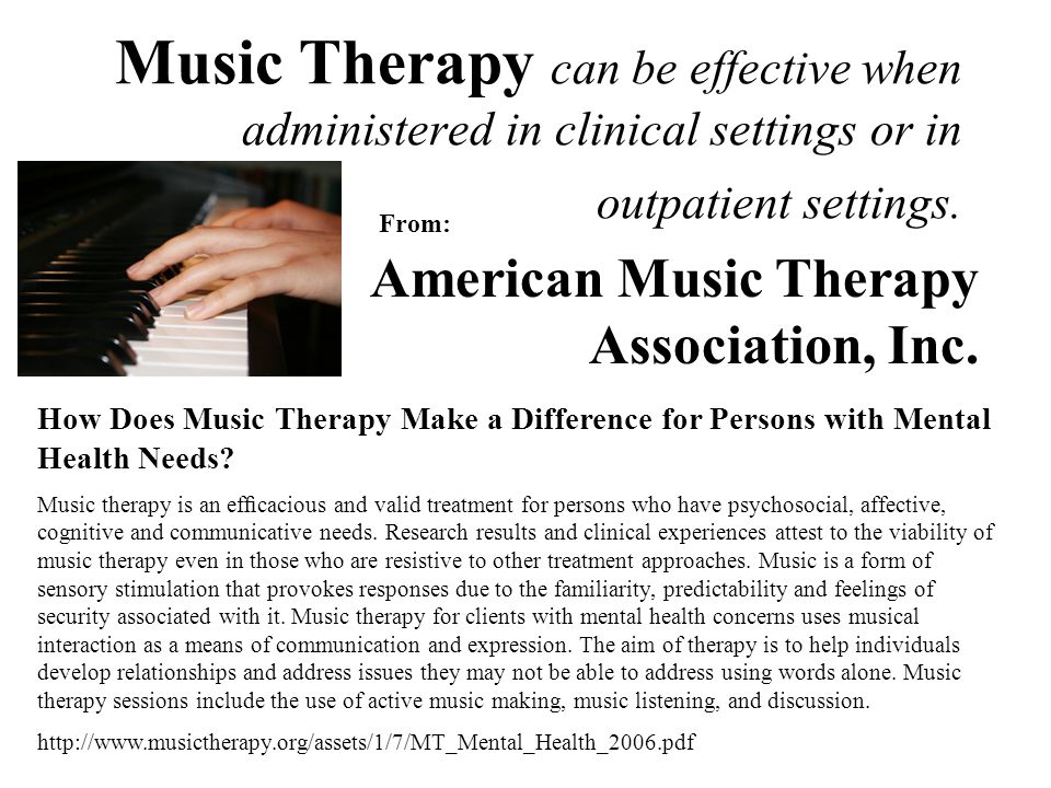 Music Therapy can be effective when administered in clinical settings or in outpatient settings.