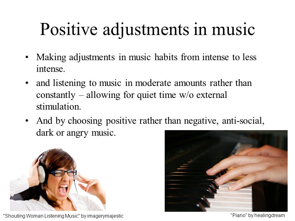 Positive adjustments in music