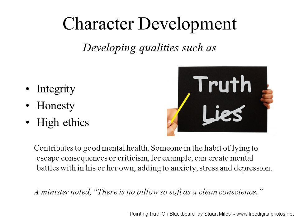 Character Development Developing qualities such as