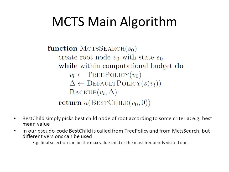 MCTS Main Algorithm Check this point about BestChild.