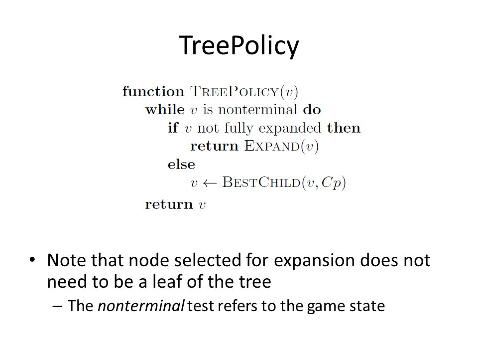 TreePolicy Note that node selected for expansion does not need to be a leaf of the tree.